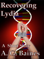 Recovering Lydia ebook by A. G. Baines