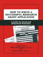 How to Write a Successful Research Grant Application - A Guide for Social and Behavioral Scientists ebook by