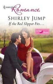 If the Red Slipper Fits... ebook by Shirley Jump