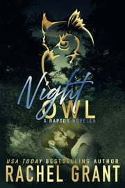 Night Owl - A Steamy Prequel to Incriminating Evidence ebook by Rachel Grant