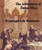 The Adventures Of Father Silas ebook by de Farniente, Beauregard