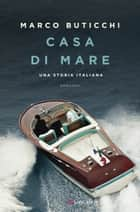 Casa di mare ebook by Marco Buticchi