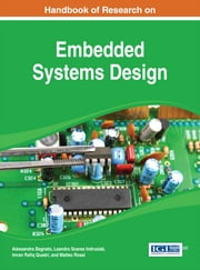 Handbook of Research on Embedded Systems Design ebook by Leandro Soares Indrusiak,Alessandra Bagnato,Imran Rafiq Quadri,Matteo Rossi