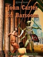 John Carter on Barsoom ebook by Edgar Rice Burroughs