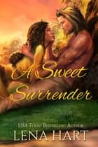 A Sweet Surrender ebook by Lena Hart