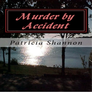 Murder by Accident audiobook by Patricia Shannon
