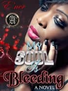 My Soul is Bleeding Volume I ebook by E'ner