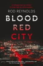Blood Red City ebook by Rod Reynolds