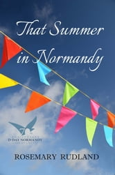 That Summer in Normandy ebook by Rosemary Rudland