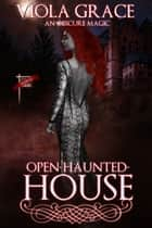 Open -Haunted- House ebook by