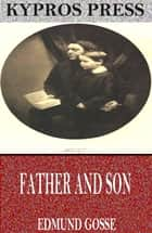Father and Son ebook by Edmund Gosse