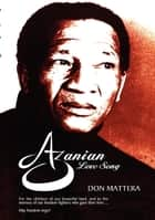 Azanian Love Song ebook by Don Mattera