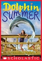 Dolphin Summer ebook by Catherine Hapka