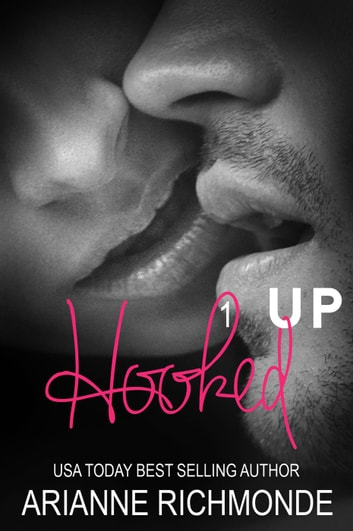 Hooked Up - Hooked Up, #1 ebook by Arianne Richmonde
