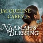 Naamah's Blessing audiobook by Jacqueline Carey