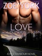 Love on the Outskirts of Town 電子書 by Zoe York