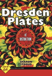 eBook Dresden Plates Of Distinction: Love to Quilt Series ebook by Stroud, Sharon