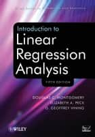 Introduction to Linear Regression Analysis ebook by Douglas C. Montgomery,Elizabeth A. Peck,G. Geoffrey Vining