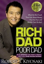 Rich Dad Poor Dad - What the Rich Teach their Kids About Money ebook by Robert T. Kiyosaki