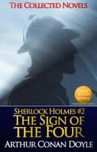 The Sign of the Four (Illustrated) - (Sherlock Holmes #2) By Sir Arthur Conan Doyle eBook by Sir Arthur Conan Doyle