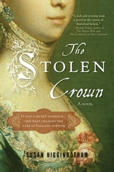 The Stolen Crown - The Secret Marriage that Forever Changed the Fate of England ebook by Susan Higginbotham