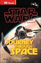 Star Wars Journey Through Space ebook by DK
