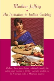 An Invitation to Indian Cooking ebook by Madhur Jaffrey