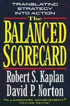 The Balanced Scorecard - Translating Strategy into Action ebook by Robert S. Kaplan, David P. Norton