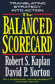 The Balanced Scorecard - Translating Strategy into Action ebook by Kobo.Web.Store.Products.Fields.ContributorFieldViewModel