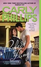 Perfect Fling ebook by Carly Phillips