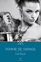 Femme de Vikings - épisode 1 ebook by Carl Royer