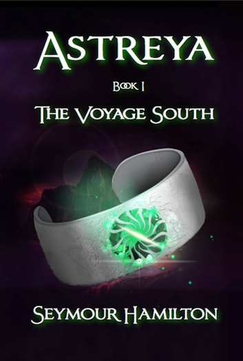 Astreya, Book I: The Voyage South ebook by Seymour Hamilton