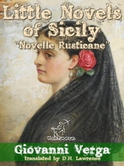 "Little Novels of Sicily: ""Novelle Rusticane"" ebook by Giovanni Verga"