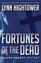 Fortunes of the Dead ebook by Lynn Hightower