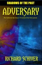 Adversary ebook by Richard Schiver