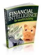 Financial Intelligence For Wealth Building ebook by Anonymous