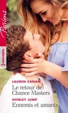 Le retour de Chance Masters - Ennemis et amants ebook by Lauren Canan, Shirley Jump