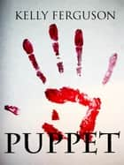Puppet ebook by Kelly Ferguson