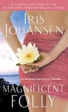 Magnificent Folly ebook by Iris Johansen