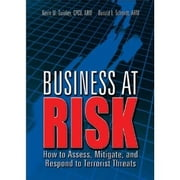 Business at Risk - How to Assess, Mitigate, and Respond to Terrorist Threats ebook by Kevin Quinley CPCU, ARM,Donald Schmidt ARM