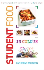 Student Food in Colour ebook by Atkinson Catherine