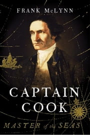 Captain Cook: Master of the Seas ebook by Frank McLynn