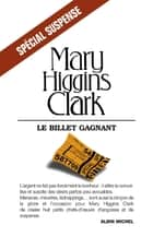 Le Billet gagnant ebook by Mary Higgins Clark, Anne Damour