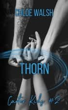 Thorn (Carter Kids #2) ebook by Chloe Walsh
