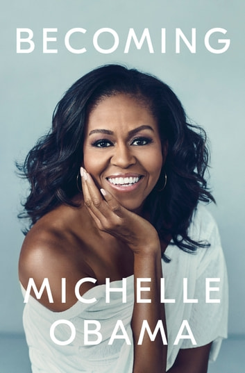 Becoming - Now a Major Netflix Documentary ebook by Michelle Obama