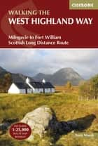 The West Highland Way - Milngavie to Fort William Scottish Long Distance Route ebook by Terry Marsh