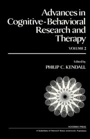 Advances in Cognitive-Behavioral Research and Therapy: Volume 2 ebook by Kendall, Philip C.