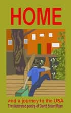 Home: and a Journey to the USA ebook by David Stuart Ryan