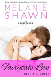 Fairytale Love - Becca & Brian ebook by Melanie Shawn