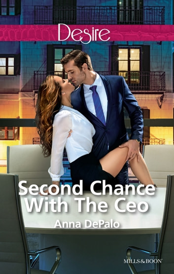 Second Chance With The Ceo ebook by Anna Depalo